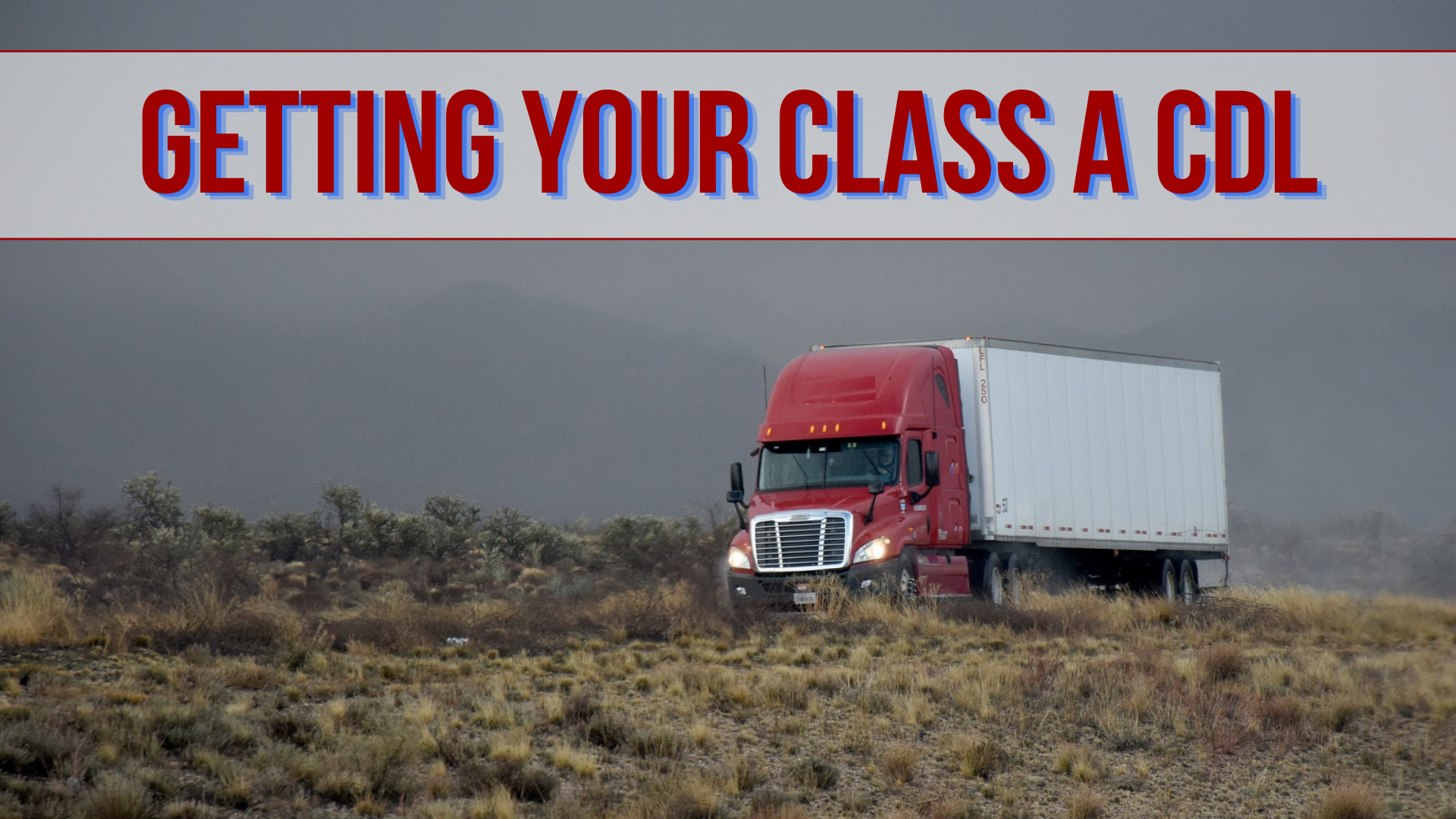 How To Get A Class A CDL